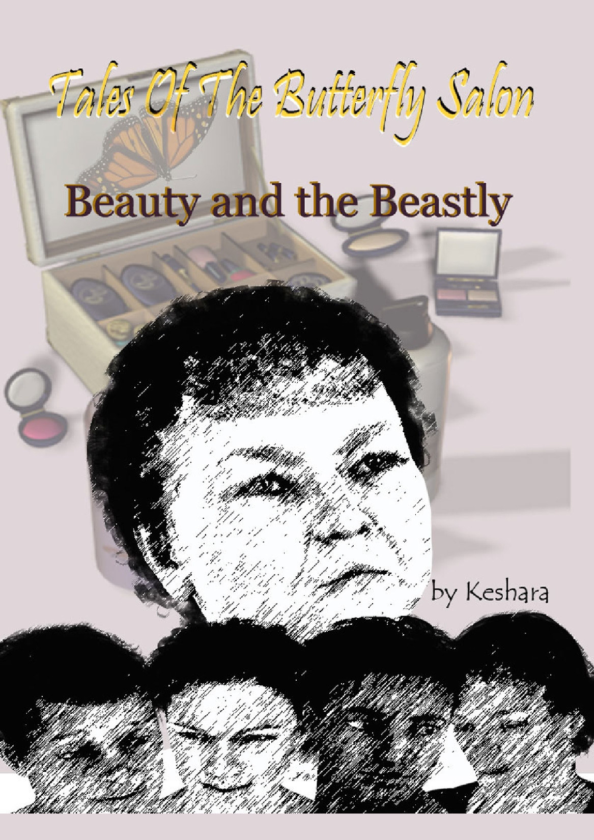 Tales of the Butterfly Salon - Beauty and the Beastly (ongoing)